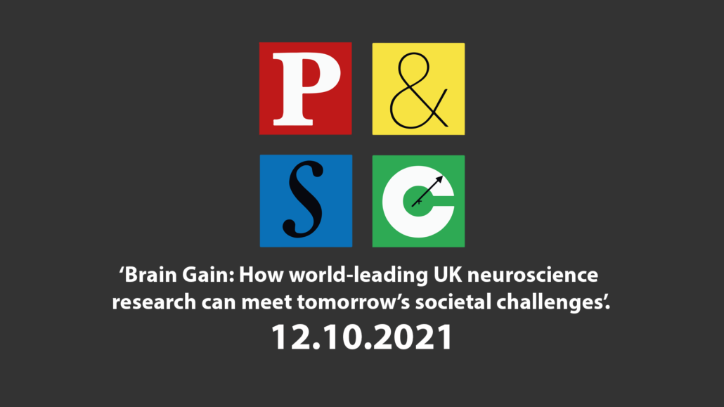 Tuesday 12th October 'Brain Gain: How world-leading UK neuroscience research can meet tomorrow's societal challenges'